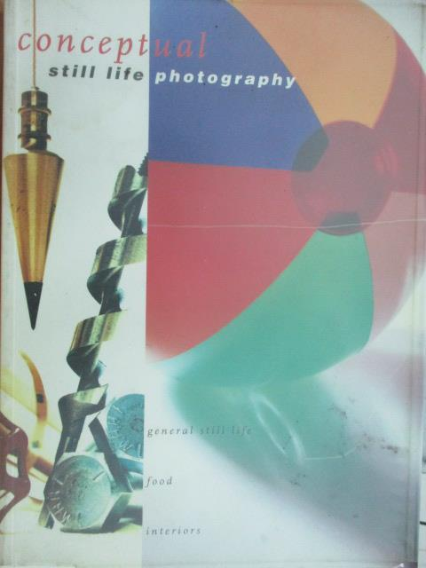 【書寶二手書T7/攝影_YKO】Conceptual still life pho to graphy