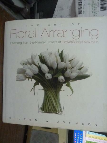 【書寶二手書T6/原文書_PFL】The Art of Floral Arranging_Johnson