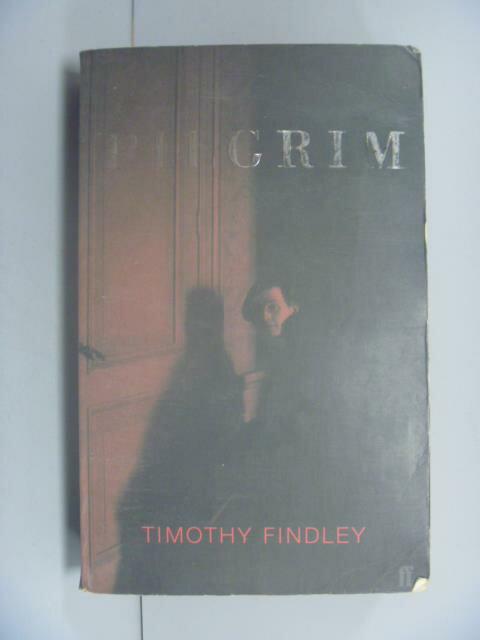 ~書寶 書T1/原文小說_GPS~Pilgrim_Timothy Findley