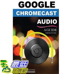 美國暢銷書 Google Chromecast Audio Guide for Beginners