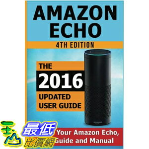 [美國直購] 2016美國暢銷書 Amazon Echo: Master Your Amazon Echo; User Guide and Manual