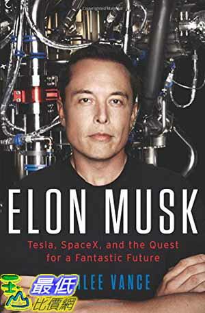 [104美國直購]  2015 美國暢銷書Elon Musk: Tesla, SpaceX, and the Quest for a Fantastic Future