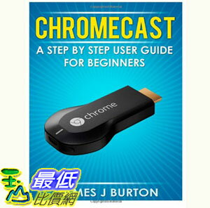 [103美國直購] Chromecast 用戶指南 A Step by Step User Guide for Beginners Paperback $493