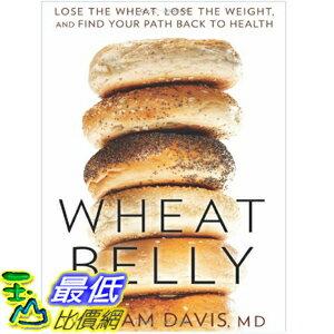 (2013 美國暢銷書榜單)Wheat Belly: Lose the Wheat, Lose the Weight to Health Hardcover by William Davis 1609611543 $860